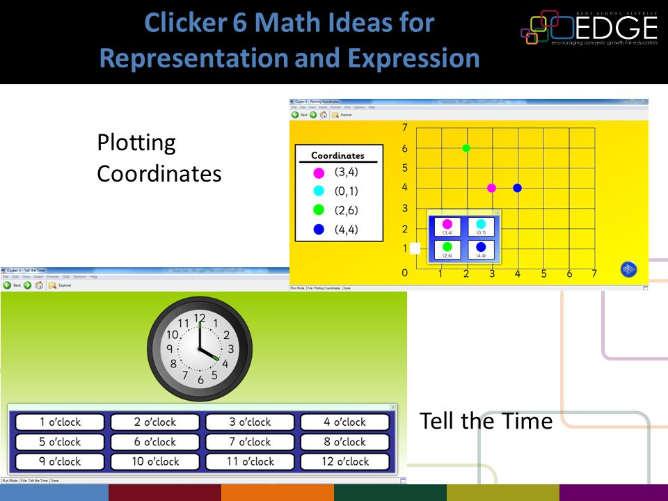 Clicker 6 Math Ideas for Representation and Expression Plotting Coordinates Tell the Time