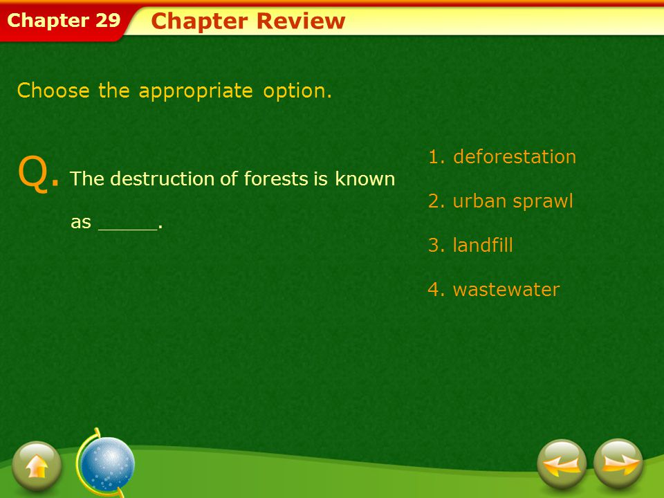 Chapter 29 1.deforestation 2. urban sprawl 3. landfill 4.