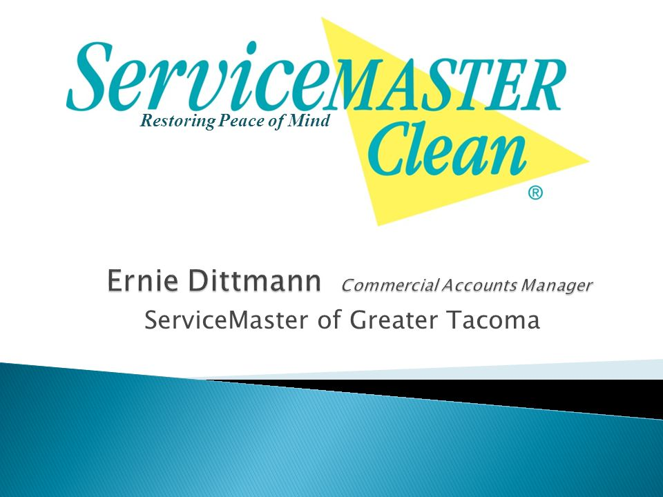 Restoring Peace of Mind ServiceMaster of Greater Tacoma