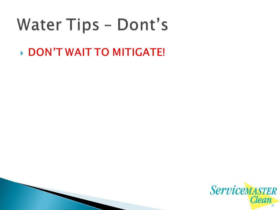  DON'T WAIT TO MITIGATE!