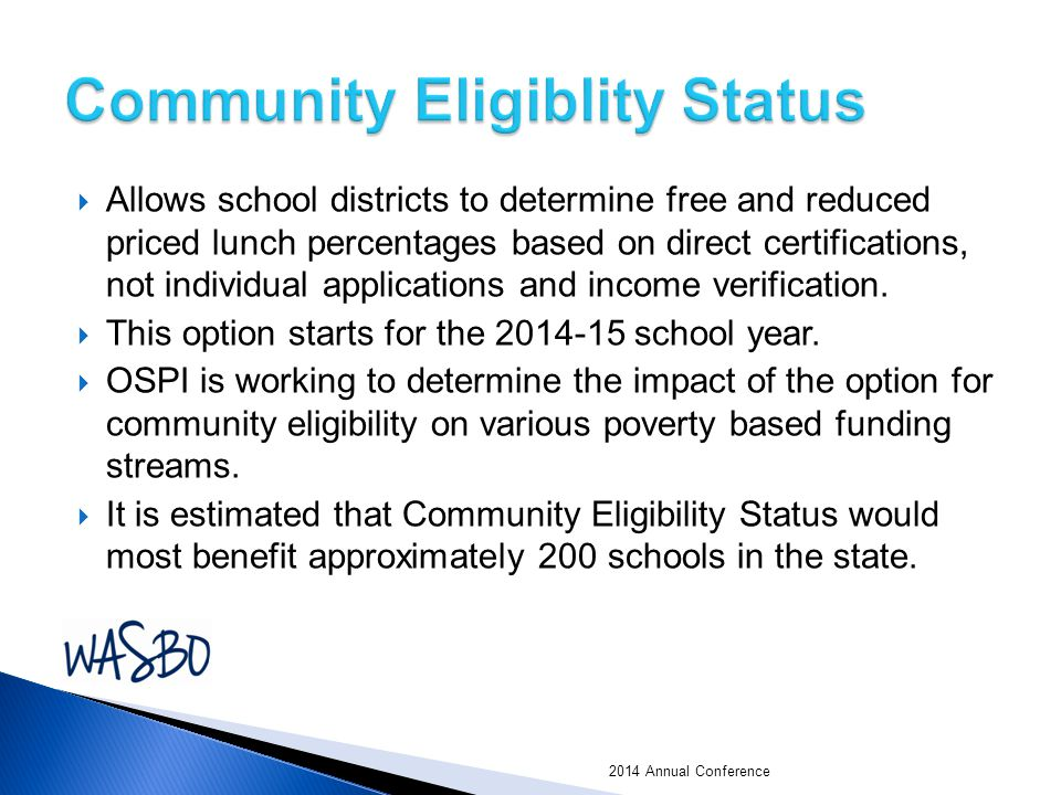  Allows school districts to determine free and reduced priced lunch percentages based on direct certifications, not individual applications and income verification.