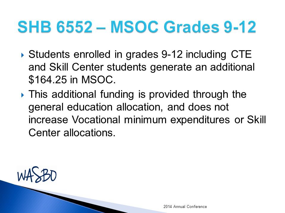  Students enrolled in grades 9-12 including CTE and Skill Center students generate an additional $164.25 in MSOC.