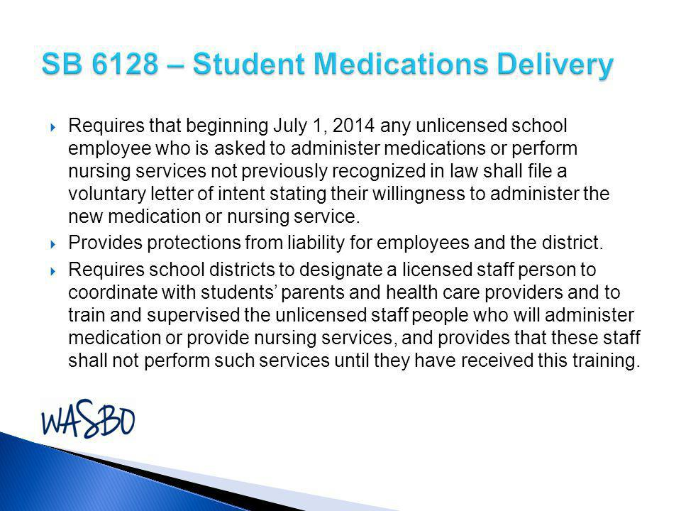  Requires that beginning July 1, 2014 any unlicensed school employee who is asked to administer medications or perform nursing services not previousl