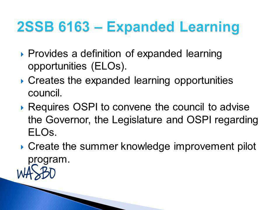  Provides a definition of expanded learning opportunities (ELOs).  Creates the expanded learning opportunities council.  Requires OSPI to convene t