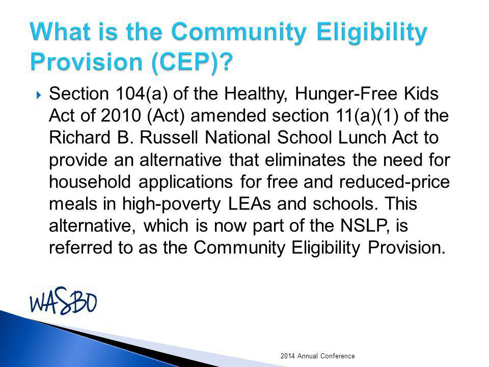  Section 104(a) of the Healthy, Hunger-Free Kids Act of 2010 (Act) amended section 11(a)(1) of the Richard B. Russell National School Lunch Act to pr