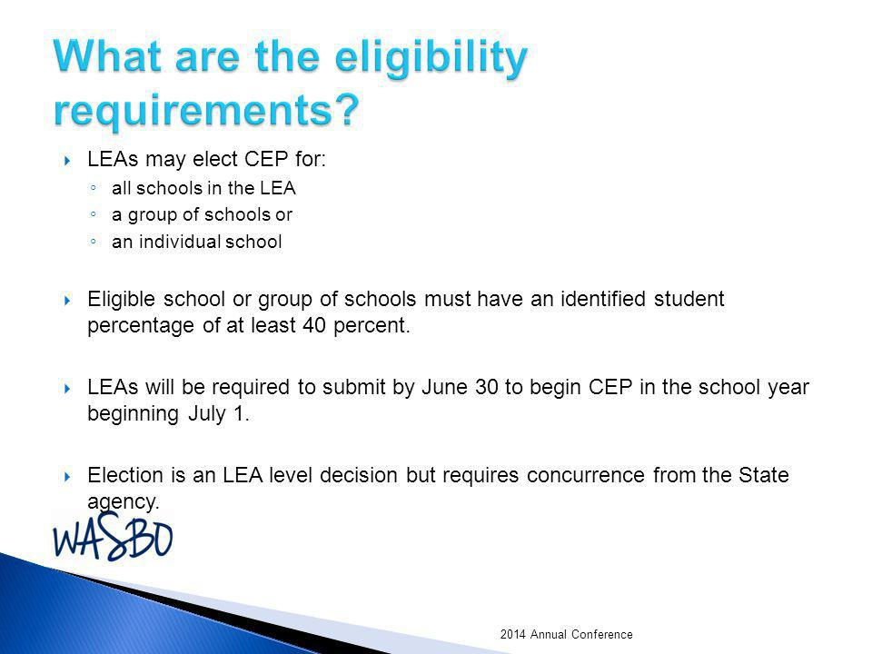  LEAs may elect CEP for: ◦ all schools in the LEA ◦ a group of schools or ◦ an individual school  Eligible school or group of schools must have an i