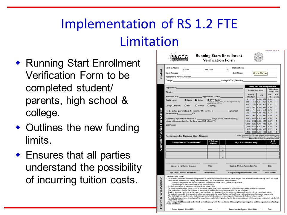 Implementation of RS 1.2 FTE Limitation  Running Start Enrollment Verification Form to be completed student/ parents, high school & college.