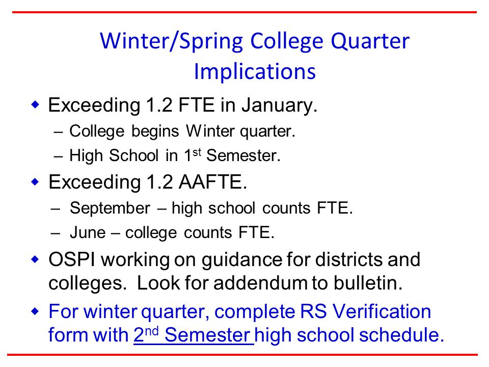Winter/Spring College Quarter Implications  Exceeding 1.2 FTE in January.