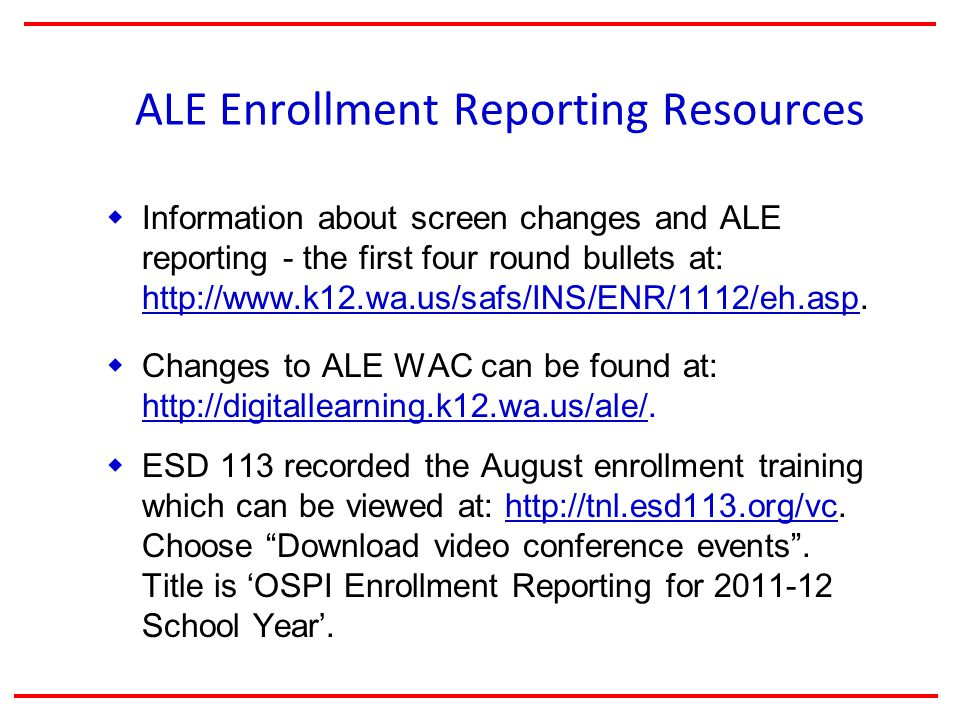 ALE Enrollment Reporting Resources  Information about screen changes and ALE reporting - the first four round bullets at: