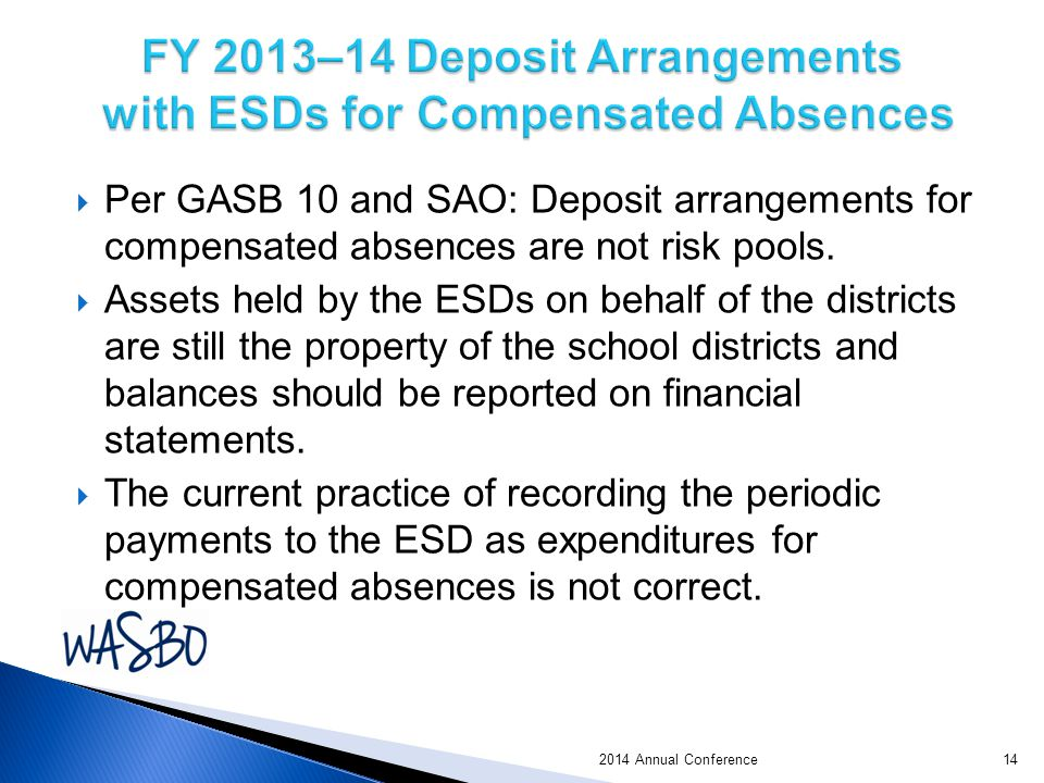  Per GASB 10 and SAO: Deposit arrangements for compensated absences are not risk pools.