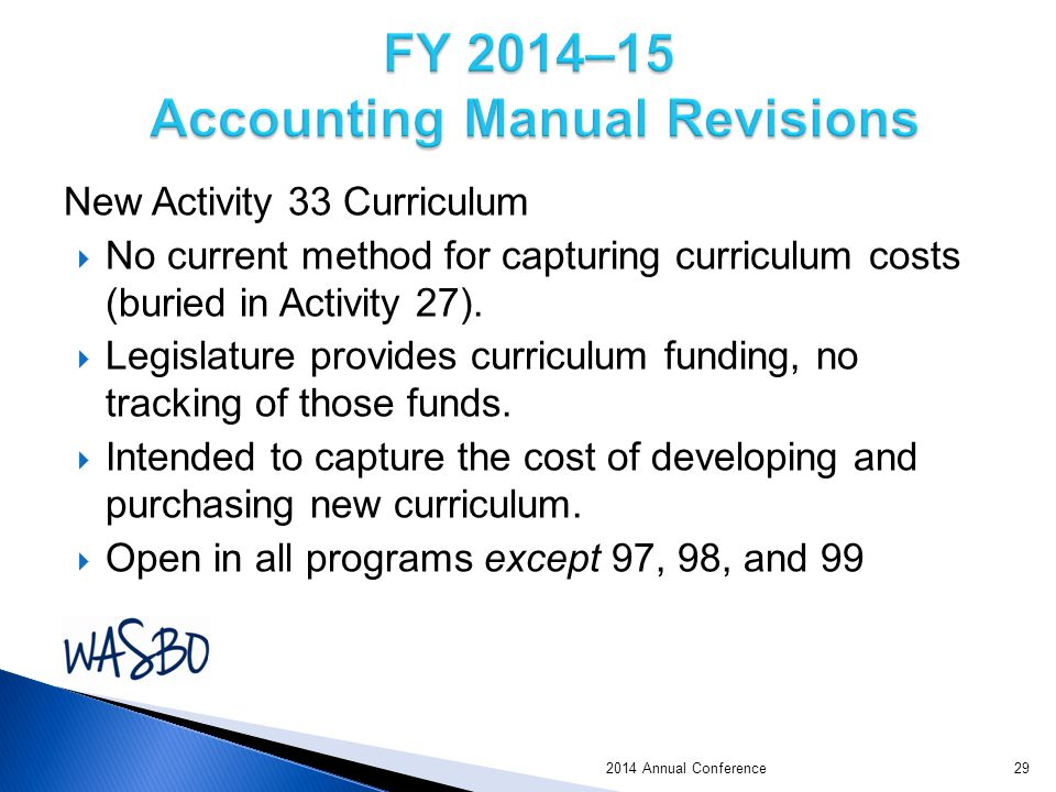 New Activity 33 Curriculum  No current method for capturing curriculum costs (buried in Activity 27).