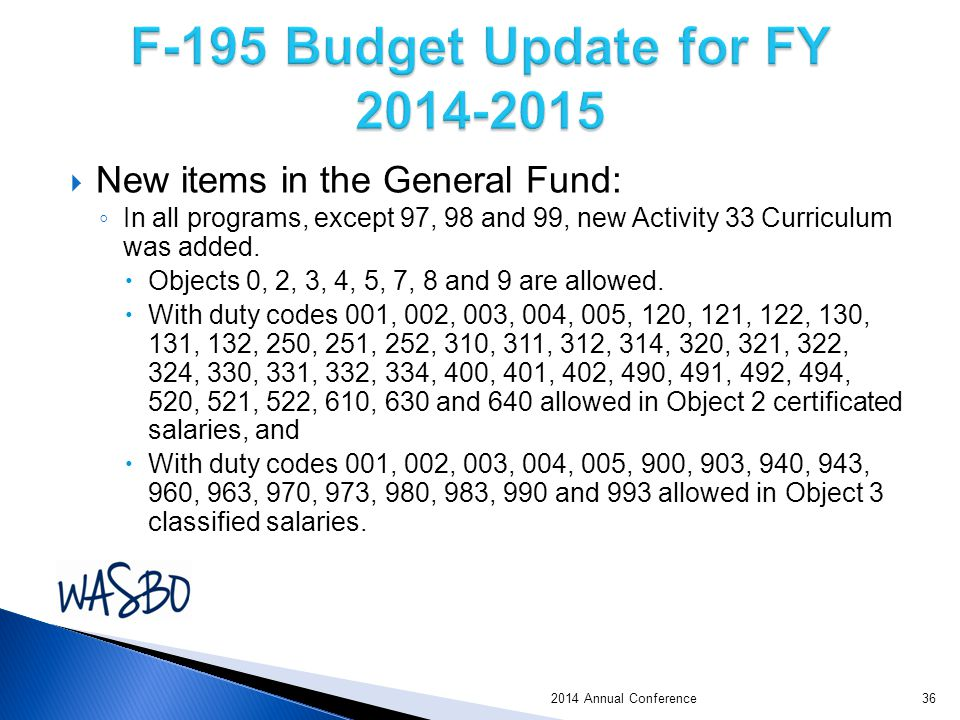 2014 Annual Conference  New items in the General Fund: ◦ In all programs, except 97, 98 and 99, new Activity 33 Curriculum was added.