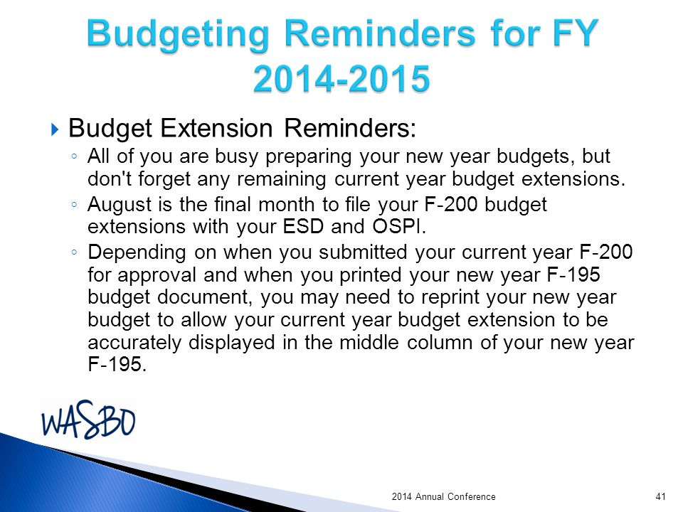  Budget Extension Reminders: ◦ All of you are busy preparing your new year budgets, but don t forget any remaining current year budget extensions.