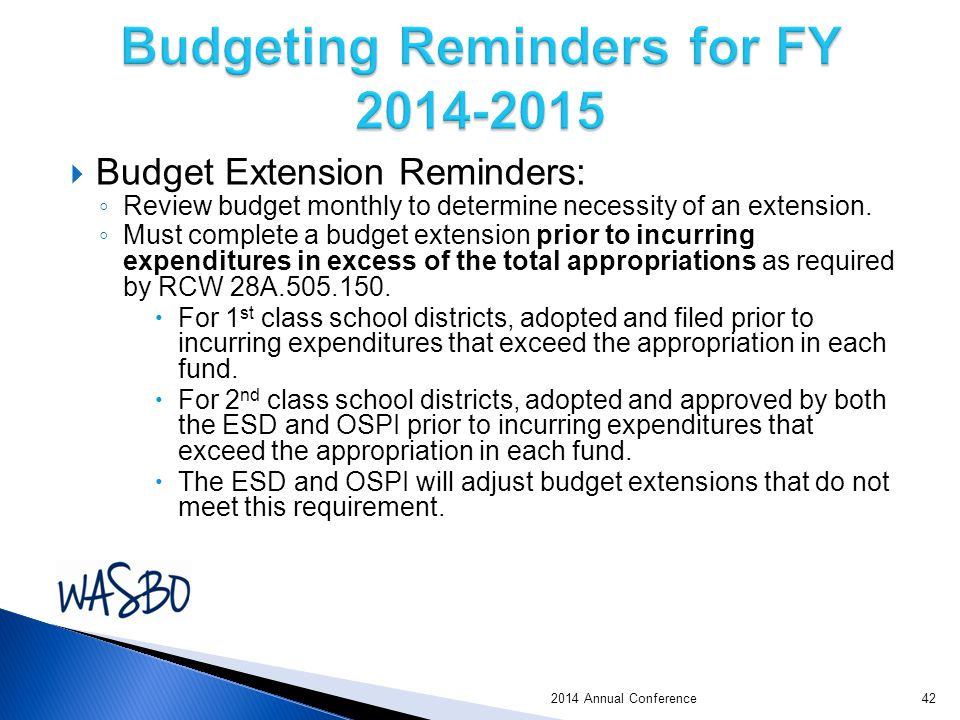  Budget Extension Reminders: ◦ Review budget monthly to determine necessity of an extension.