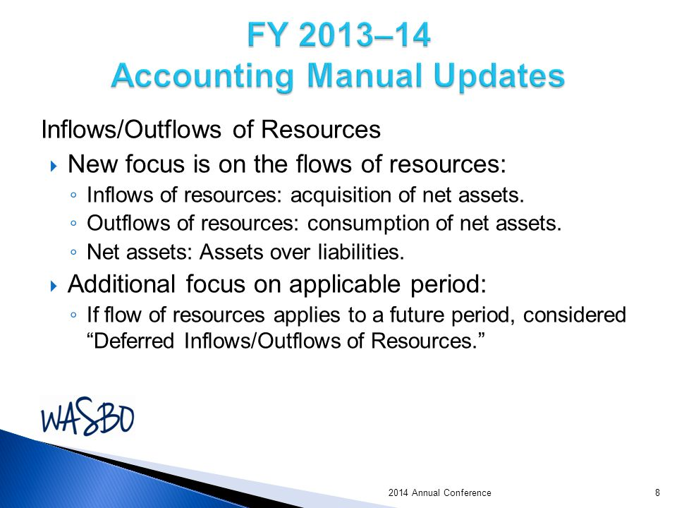 Inflows/Outflows of Resources  New focus is on the flows of resources: ◦ Inflows of resources: acquisition of net assets.