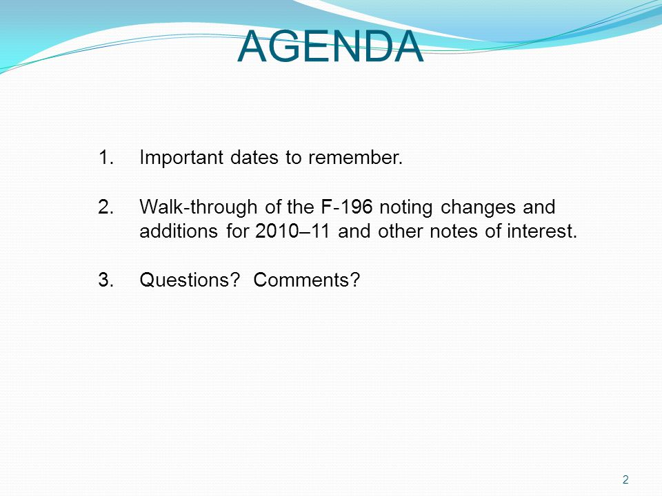 AGENDA 1.Important dates to remember.