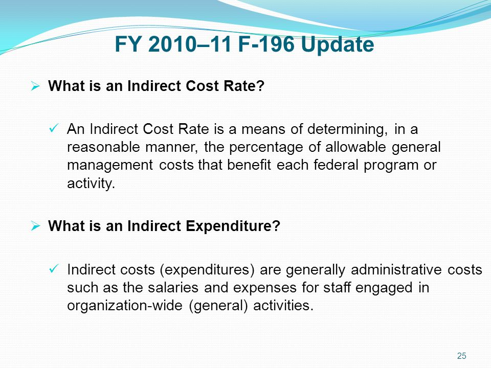 FY 2010–11 F-196 Update  What is an Indirect Cost Rate.