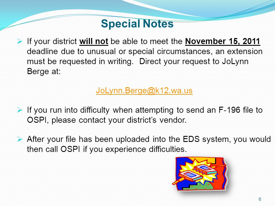 Special Notes  If your district will not be able to meet the November 15, 2011 deadline due to unusual or special circumstances, an extension must be requested in writing.