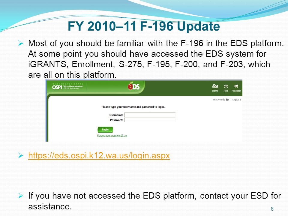 FY 2010–11 F-196 Update  Most of you should be familiar with the F-196 in the EDS platform.