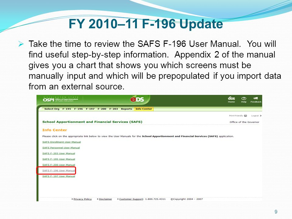 FY 2010–11 F-196 Update  Take the time to review the SAFS F-196 User Manual.