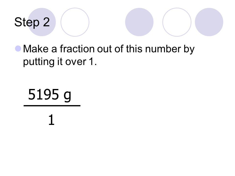 Step 5 Multiply the two fractions, making sure to cancel like units.