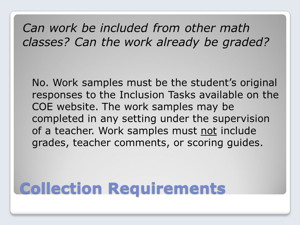 Collection Requirements Can work be included from other math classes.