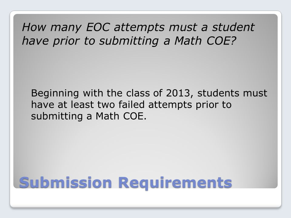 Submission Requirements How many EOC attempts must a student have prior to submitting a Math COE.