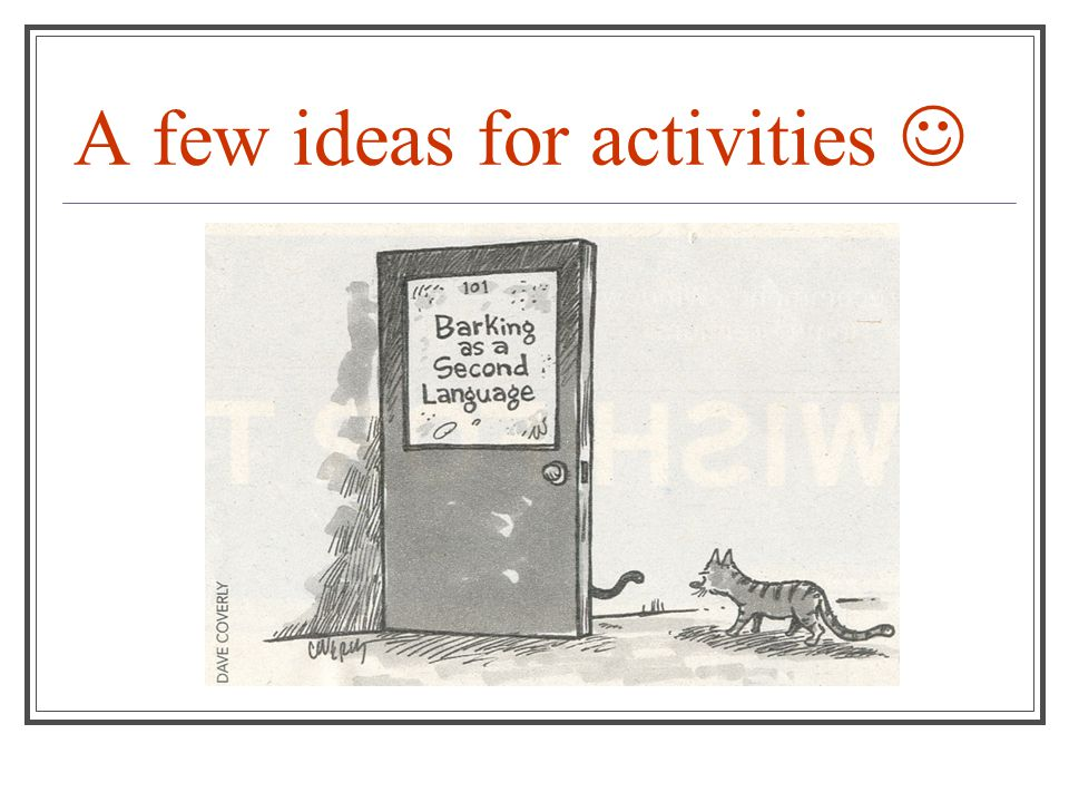 A few ideas for activities