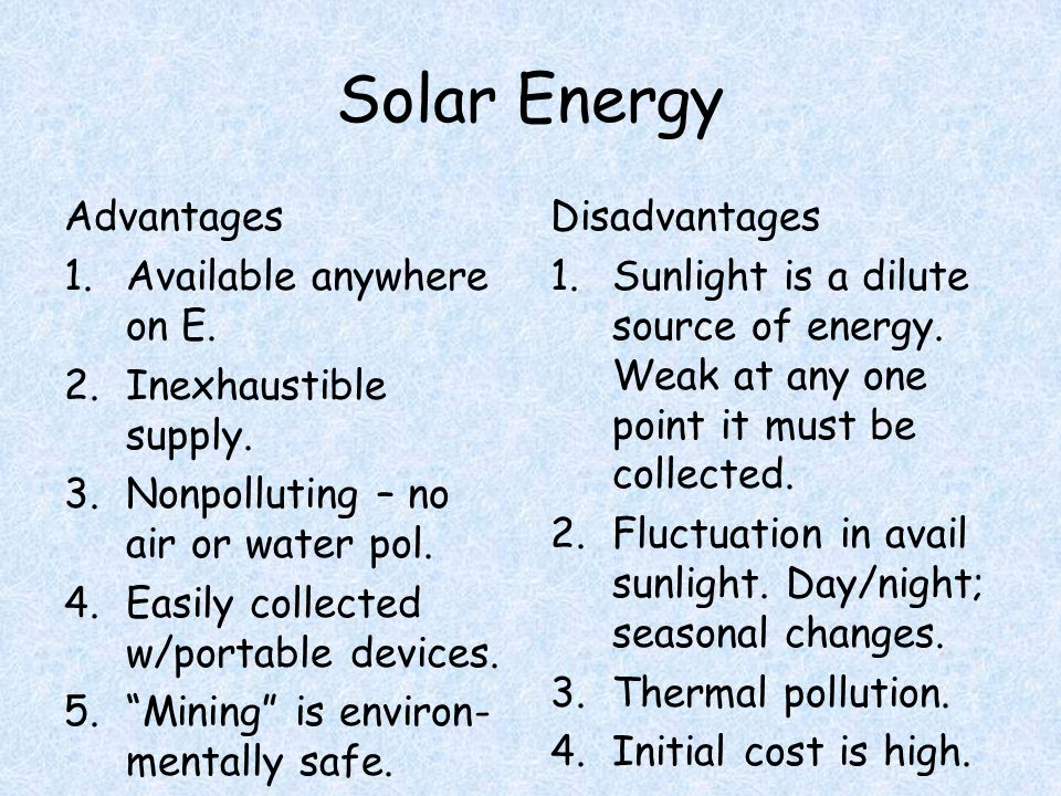 Solar Energy Advantages 1.Available anywhere on E.