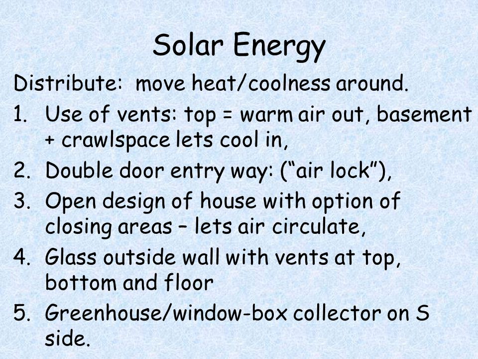 Solar Energy Distribute: move heat/coolness around.