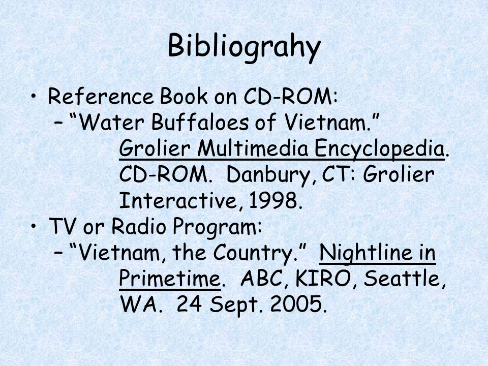 Bibliograhy Reference Book on CD-ROM: – Water Buffaloes of Vietnam. Grolier Multimedia Encyclopedia.