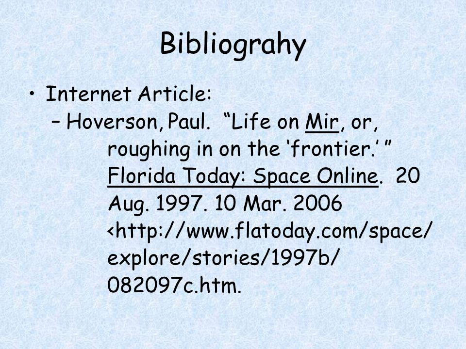 Bibliograhy Internet Article: –Hoverson, Paul.