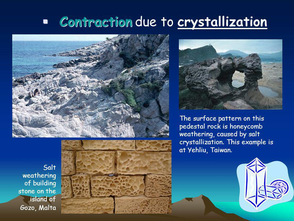  Abrasion & Gravity  Abrasion & Gravity: rocks falling and colliding with other rocks
