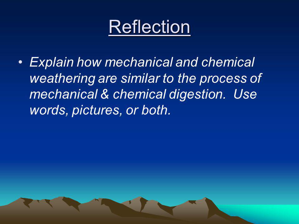 Summary What did you think about how weathering works before this lesson? What did you learn about how weathering works from this lesson? (Minimum of