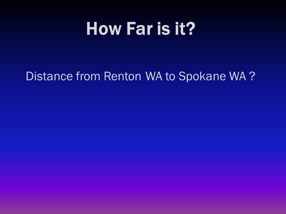 How Far is it? Distance from Renton WA to Spokane WA ?