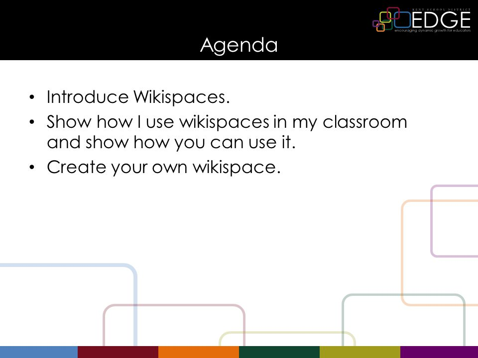 Agenda Introduce Wikispaces. Show how I use wikispaces in my classroom and show how you can use it. Create your own wikispace.