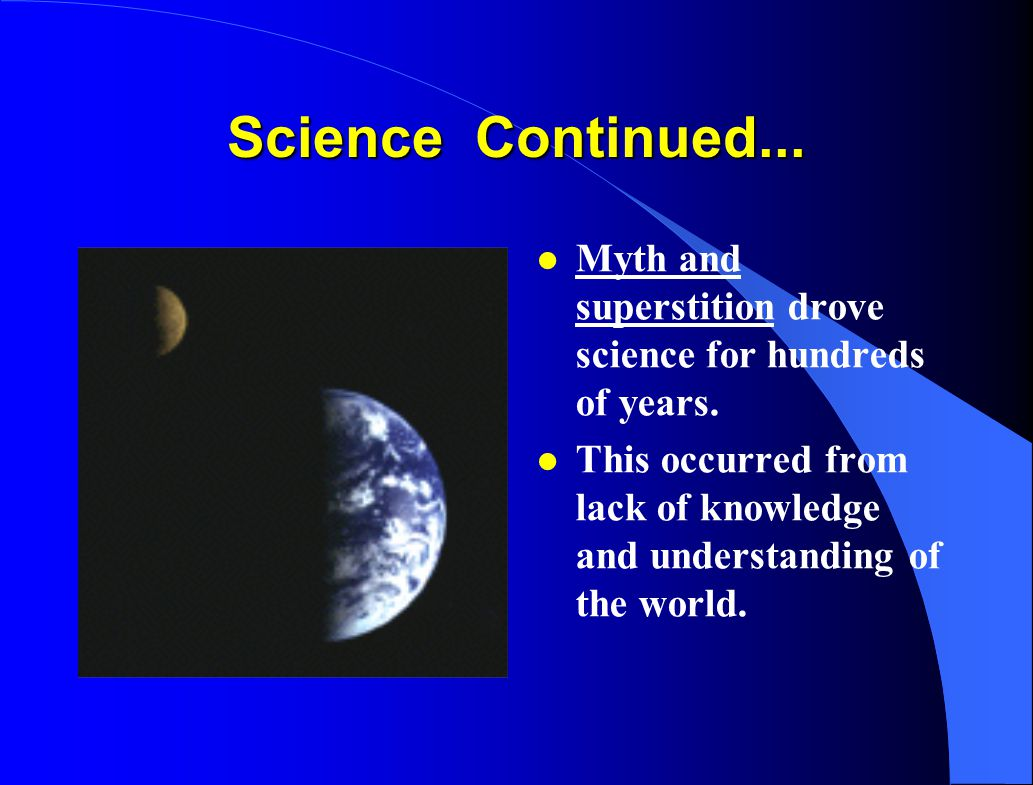 Good Outcomes of Science l Foundation of understanding for our world/knowledge l Cures for deadly diseases/health l food preservation l housing/amenities l entertainment l technology!