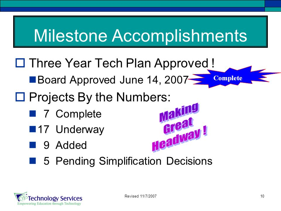10 Milestone Accomplishments  Three Year Tech Plan Approved .