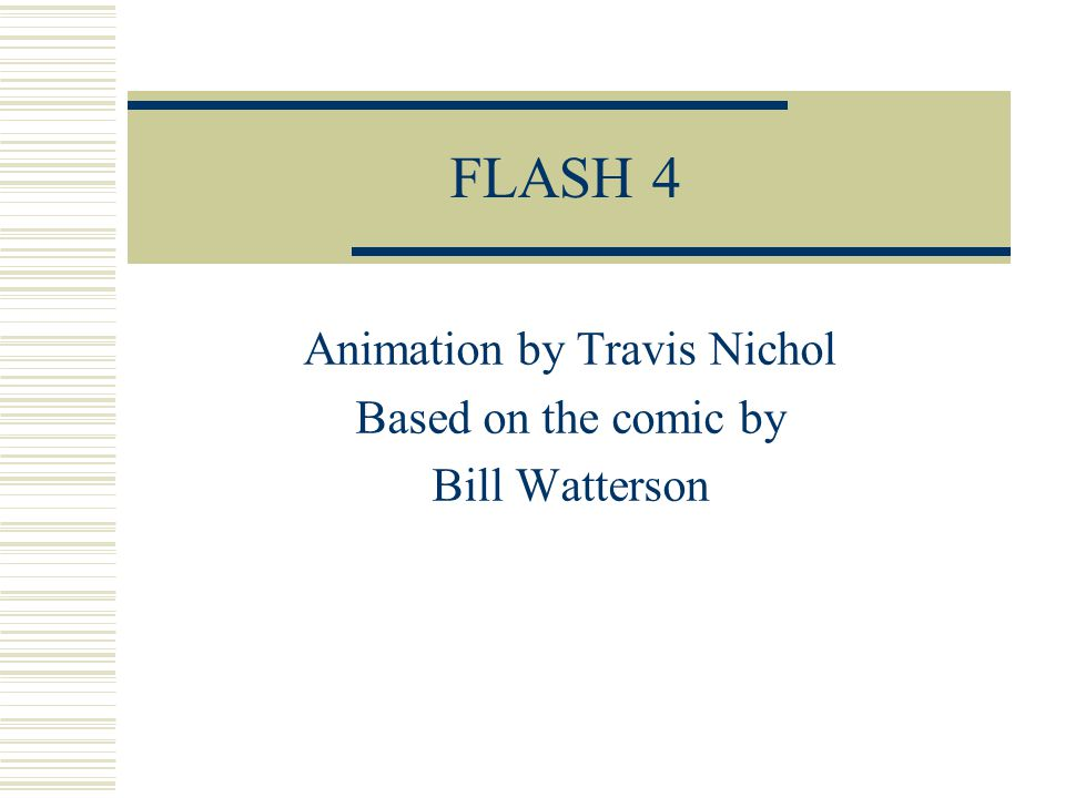 FLASH 4 Animation by Travis Nichol Based on the comic by Bill Watterson