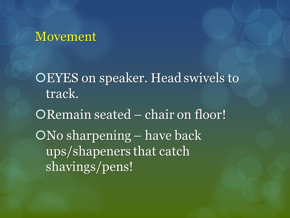 Movement cont. No water – have a water bottle w/lid.
