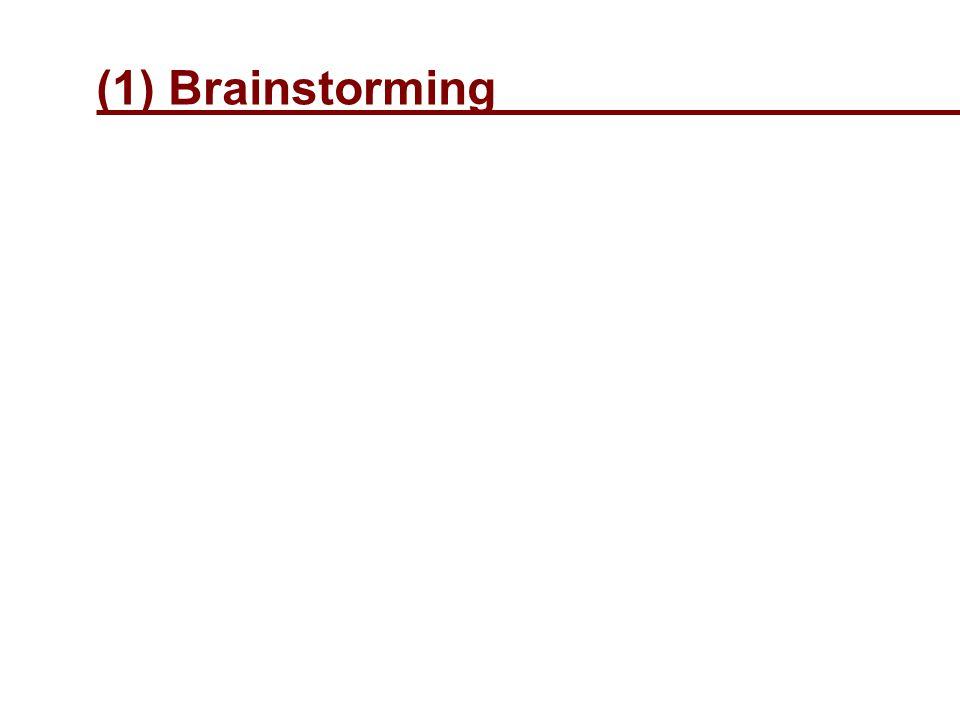 (1) Brainstorming
