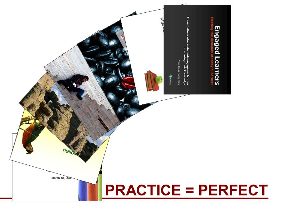 PRACTICE = PERFECT