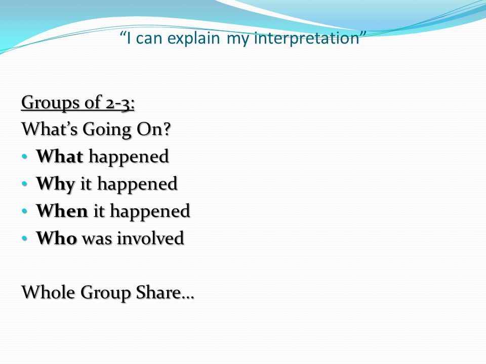 I can explain my interpretation Groups of 2-3: What's Going On.
