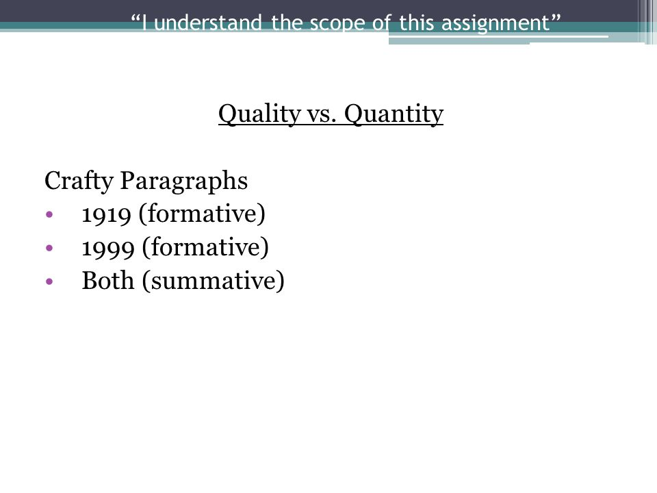 I understand the scope of this assignment Quality vs.