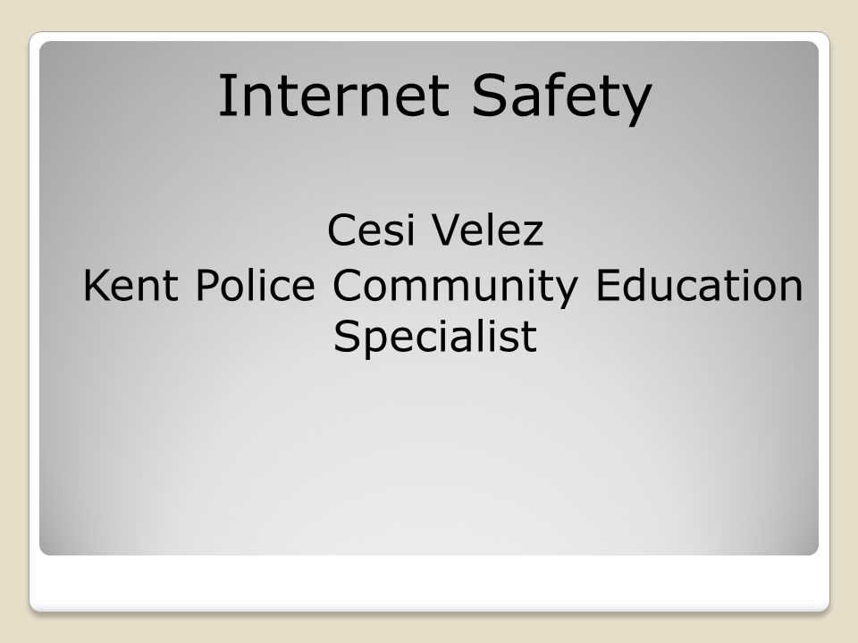 Internet Safety Cesi Velez Kent Police Community Education Specialist