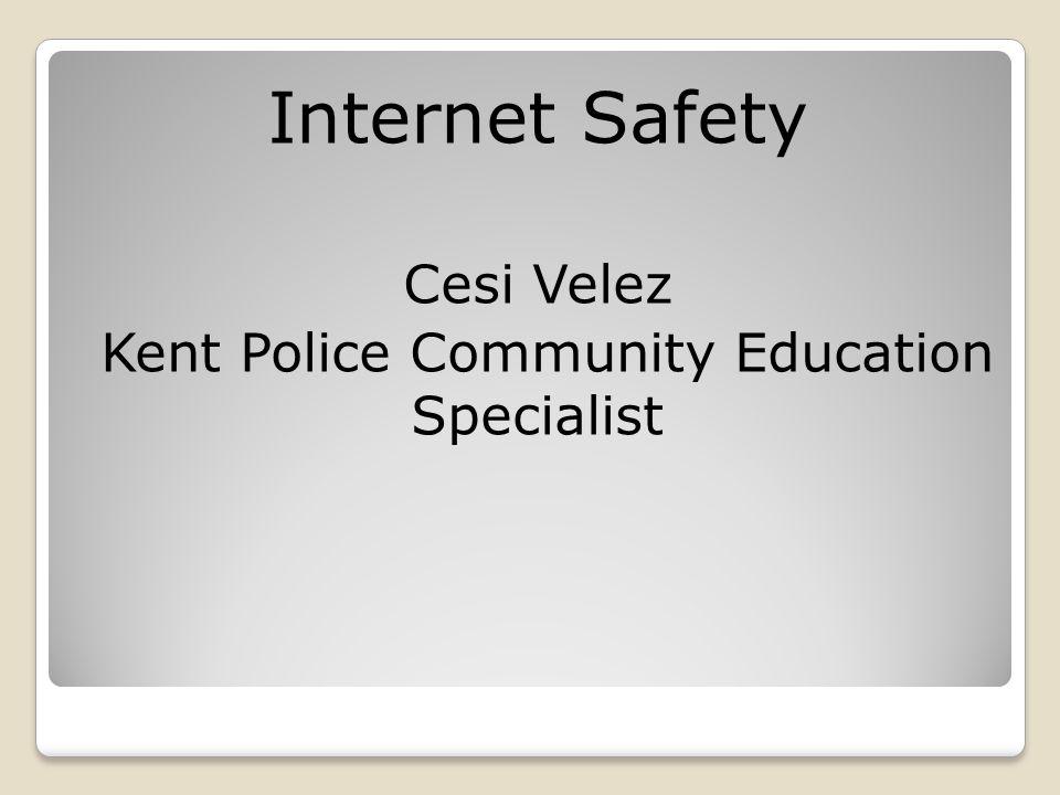 Internet Safety Cesi Velez Kent Police Community Education Specialist