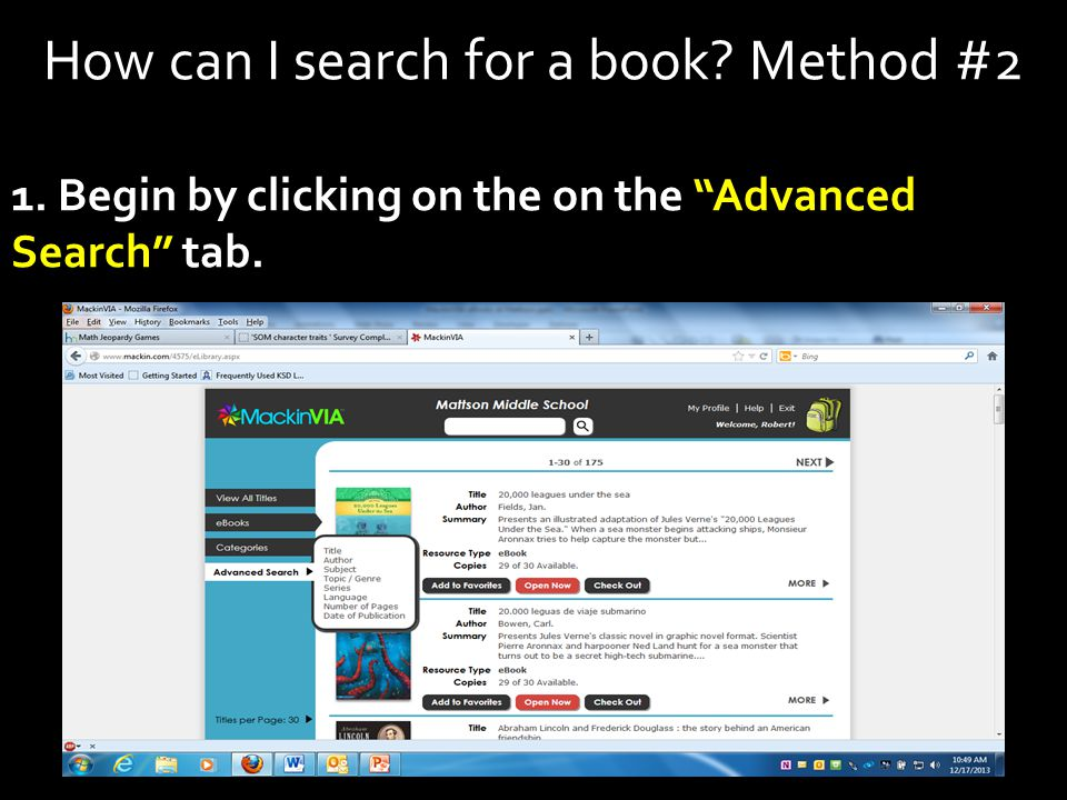 How can I search for a book Method #2 1. Begin by clicking on the on the Advanced Search tab.
