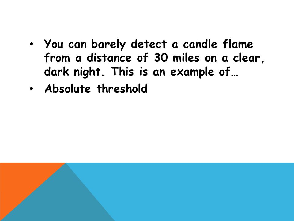 You can barely detect a candle flame from a distance of 30 miles on a clear, dark night.