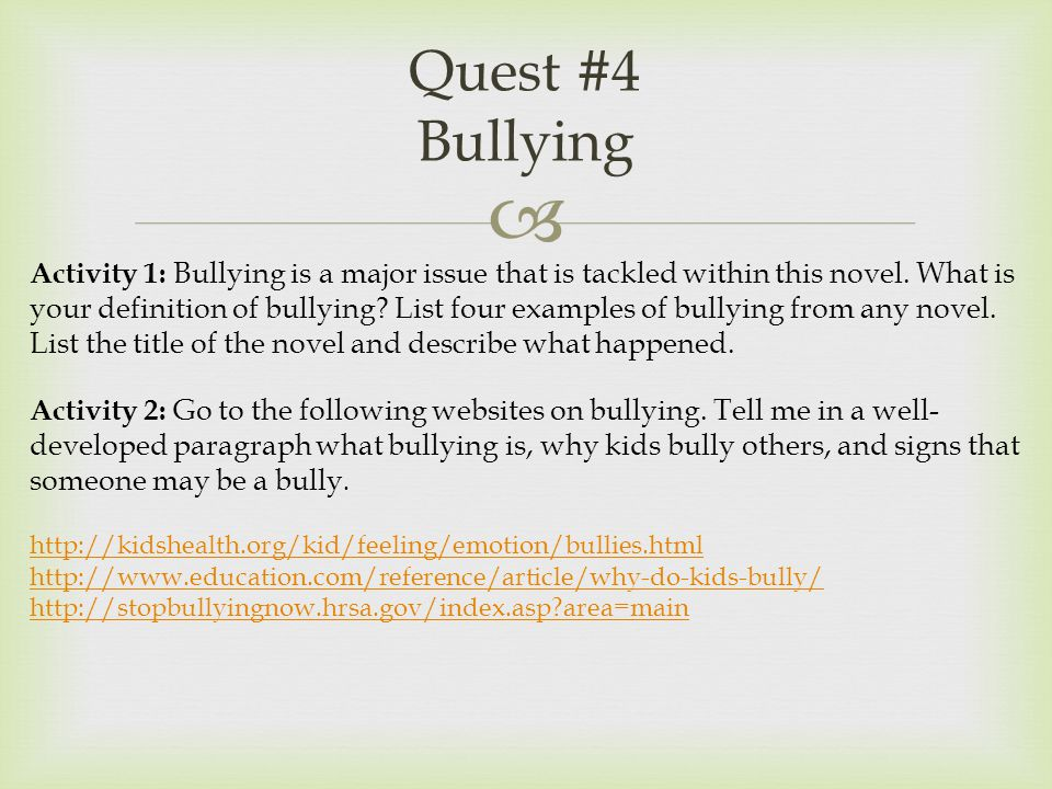  Quest #4 Bullying Activity 1: Bullying is a major issue that is tackled within this novel.