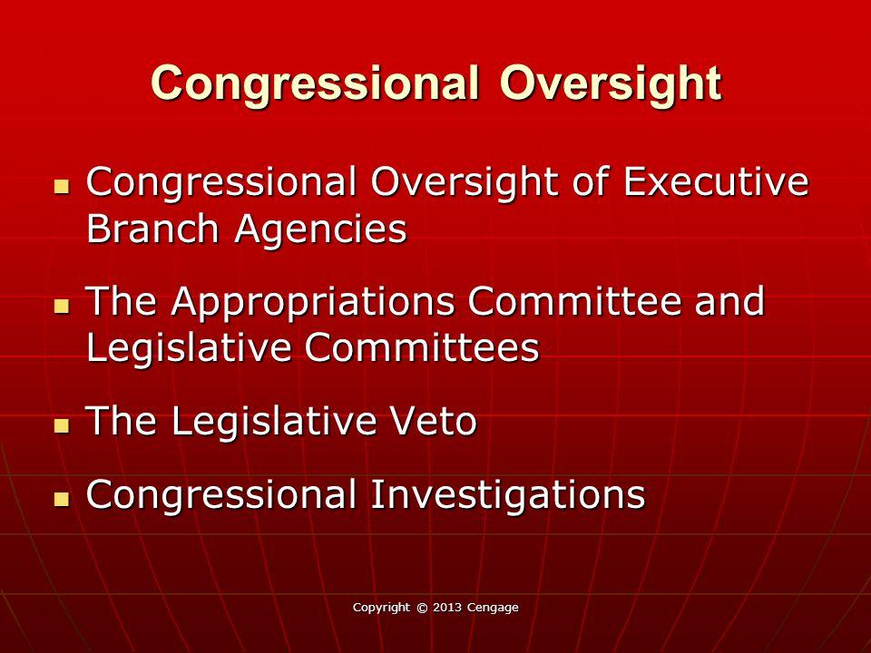 Congressional Oversight Congressional Oversight of Executive Branch Agencies Congressional Oversight of Executive Branch Agencies The Appropriations C